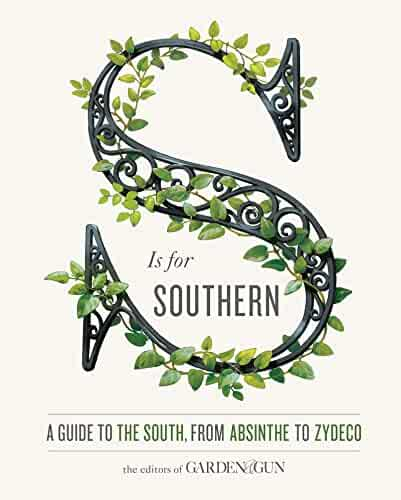 S Is for Southern: A Guide to the South, from Absinthe to Zydeco