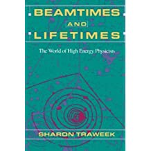 Beamtimes and Lifetimes: World of High Energy Physicists
