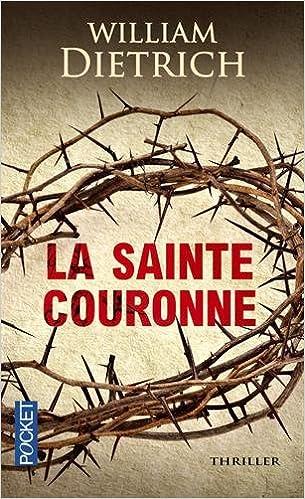 La Sainte Couronne (2016) - William DIETRICH