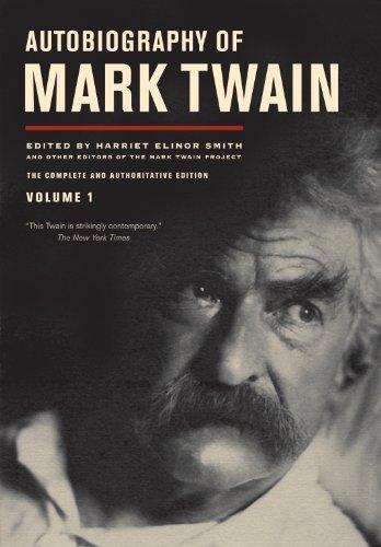 Autobiography of Mark Twain, Volume 1: The Complete and Authoritative Edition (Autobiography of Mark Twain series)