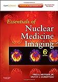Essentials of Nuclear Medicine Imaging: Expert Consult - Online and Print, 6e (Essentials of Nuclear Medicine Imaging (Mettler))