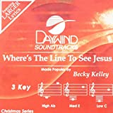 Where's The Line To See Jesus [Accompaniment/Performance Track]