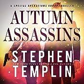 Autumn Assassins: A Special Operations Group Thriller, Book 3 | Stephen Templin