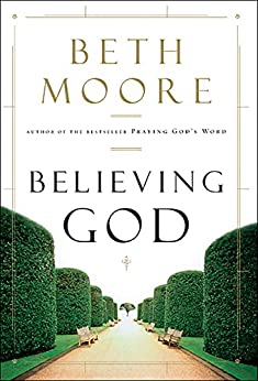 Believing God by [Moore, Beth]