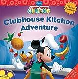Clubhouse Kitchen Adventure, Disney Book Group Staff, 1423118324