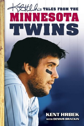 Kent Hrbek's Tales from the Minnesota Twins Dugout (Tales)