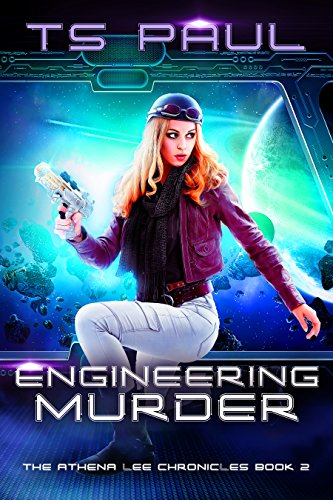 Engineering Murder (Athena Lee Chronicles Book 2)
