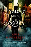 Image of Smoke and Ashes: A Novel (Wyndham & Banerjee Series)