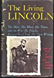 img - for Living Lincoln the Man His Mind His Time book / textbook / text book