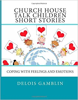 Book CHURCH HOUSE TALK CHILDREN SHORT STORIES- Coping with Feelings and Emotions