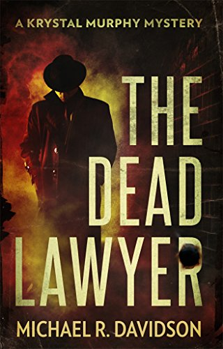 The Dead Lawyer (Krystal Murphy Mysteries Book 2)