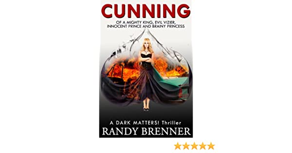 Cunning: Of a Mighty King, Evil Vizier, Innocent Prince, and Brainy Princess (Dark Matters! Book 1)
