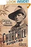 Winston Churchill Reporting: Adventur...
