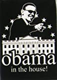 Obama in the House! Refrigerator Magnet