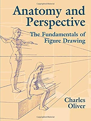 Anatomy And Perspective The Fundamentals Of Figure Drawing Dover Art Instruction Amazon Co Uk Oliver Charles Books