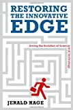 Restoring the Innovative Edge, Jerald Hage, 0804774803
