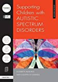 Supporting Children with Autistic Spectrum Disorders (21st Century Business Management)
