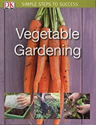 Vegetable Gardening Simple Steps To Success