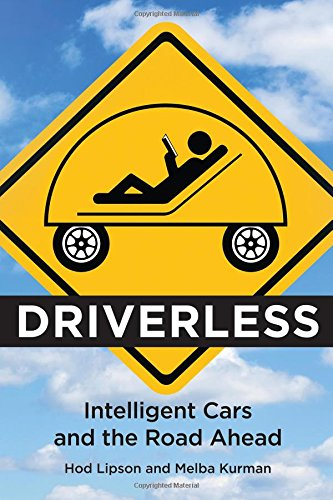 Driverless � Intelligent Cars and the Road Ahead