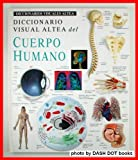img - for Diccionario Visual Altea Del Cuerpo Humano/Visual Dictionary of the Human Body (Diccionarios Visuales Altea-Visual Dictionary) (Spanish Edition) book / textbook / text book