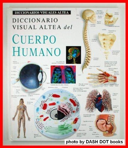 Diccionario Visual Altea Del Cuerpo Humano/Visual Dictionary of the Human Body (Diccionarios Visuales Altea-Visual   Dic