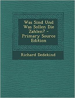 Was Sind Und Was Sollen Die Zahlen? - Primary Source Edition