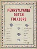 Pennsylvania Dutch Folklore, Elmer Lewis Smith, 0911410023