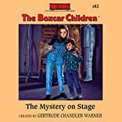 The Mystery on Stage: The Boxcar Children Mysteries, Book 43 | Gertrude Chandler Warner