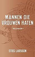 Mannen die vrouwen haten (Millennium Book 1)