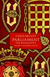 Parliament: The Biography, Vol. 1 - Ancestral Voices by Chris Bryant (2014-03-27)