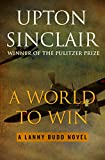 A World to Win (The Lanny Budd Novels)