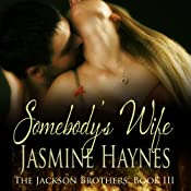 Somebody's Wife: The Jackson Brothers, Book 3 | Jennifer Skully, Jasmine Haynes