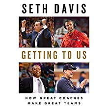 Getting to Us Audiobook by Seth Davis Narrated by Mark Deakins