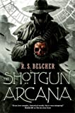 The Shotgun Arcana (Golgotha, No. 2)