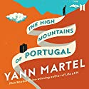 The High Mountains of Portugal Hörbuch von Yann Martel Gesprochen von: Mark Bramhall