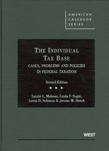 The Individual Tax Base, Cases, Problems and Policies In Federal Taxation, 2d (American Casebook Series)