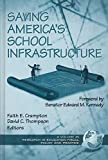 [Saving America's School Infrastructure] (By: Faith E. Crampton) [published: June, 2003]