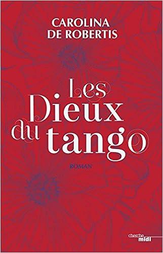 Les dieux du tango de Carolina de Robertis