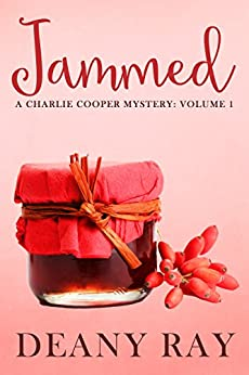 Jammed (A Charlie Cooper Mystery, Volume 1) by [Ray, Deany]