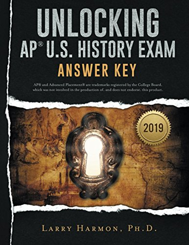 Unlocking the AP U. S. History Exam: Answer Key (Unlocking AP)