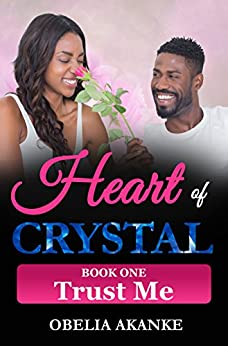 Heart of Crystal: Book One: Trust Me by [Akanke, Obelia]