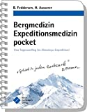 Bergmedizin Expeditionsmedizin pocket: Von Tagesausflug bis Himalaya-Expedition! (pockets)