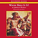 Whose Bible Is It?: A History of the Scriptures Through the Ages Audiobook by Jaroslav Pelikan Narrated by Paul Hecht