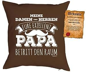 Vater especial Día Cojín en marrón, incluye relleno y Schöner Escrituras: señorías Eure Exzellenz Papa Entra En la habitación
