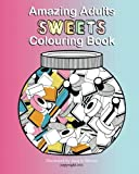 Amazing Adults Colouring Book: Sweets: Volume 4