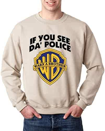 006372ea New Way 131 - Crewneck If You See Da Police Warn A Brother Funny Parody Cops