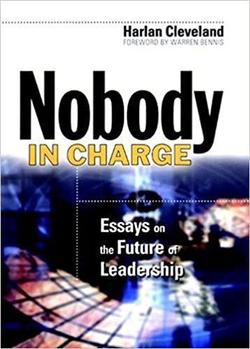 nobody in charge essays on the future of leadership harlan nobody in charge essays on the future of leadership harlan cleveland 9780787961534 com books