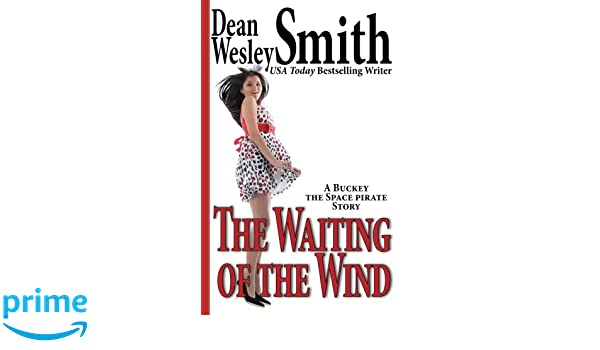 More Books by Dean Wesley Smith