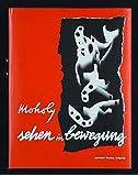 Sehen in Bewegung: Deutsche Erstausgabe von Vision in Motion, Edition Bauhaus 39