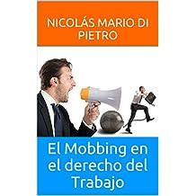 El Mobbing en el derecho del Trabajo (Spanish Edition)